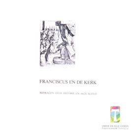 Franciscus en de kerk | Bijdragen over historie en aktualiteit