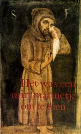 Het was een min mannetje om te zien | Franciscus en zijn broeders in verspreide geschriften uit de dertiende eeuw