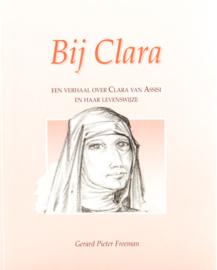 Bij Clara | Een verhaal over Clara van Assisi en haar levenswijze