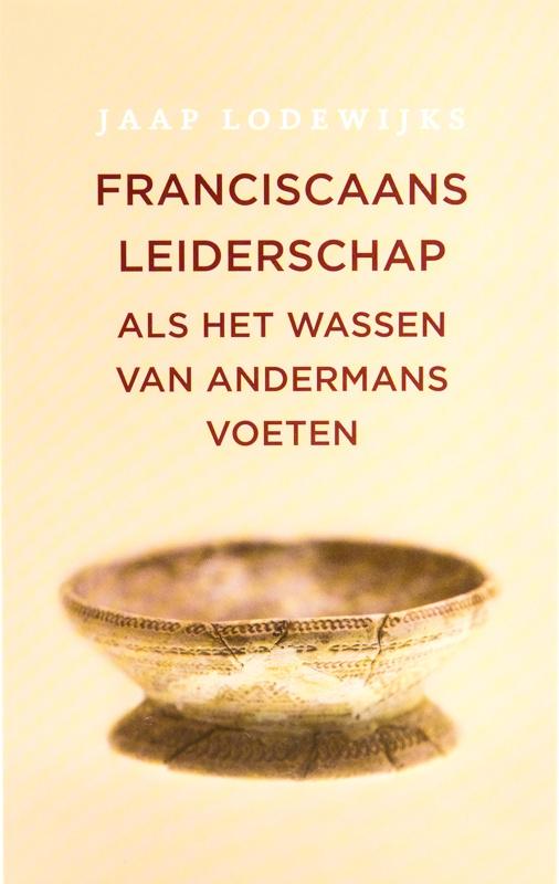 Franciscaans leiderschap   Als het wassen van andermans voeten