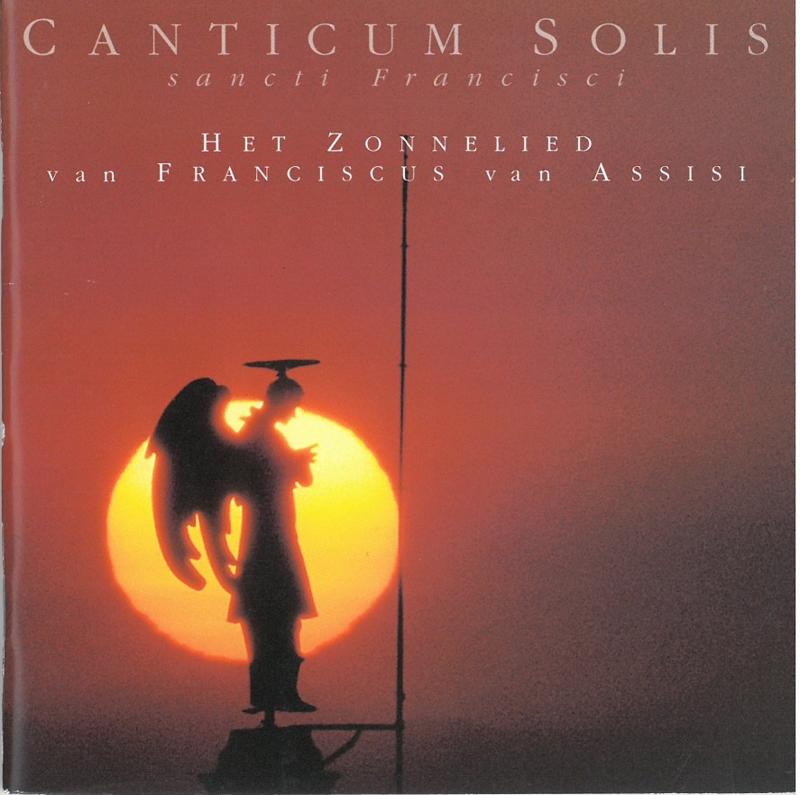 Canticum solis sancti Francsisci | Het Zonnelied van Franciscus van Assisi