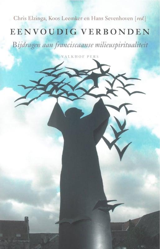 Eenvoudig verbonden   Bijdragen aan franciscaanse milieuspiritualiteit