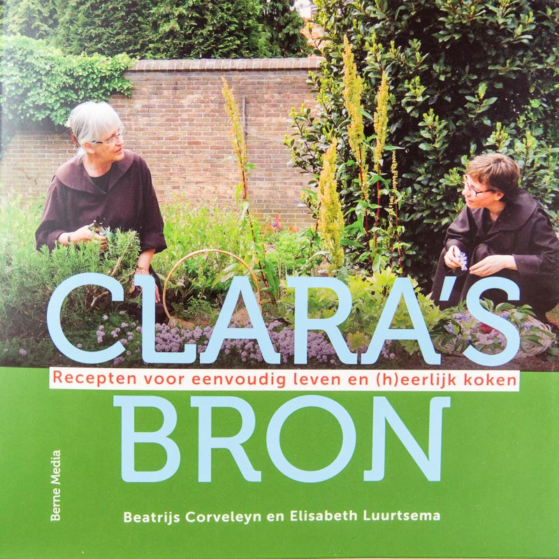 Clara's Bron   Recepten voor eenvoudig leven en (h)eerlijk koken