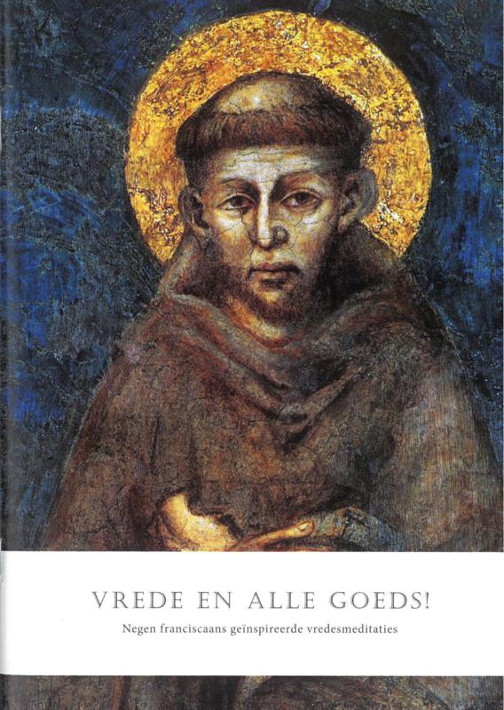 Vrede en alle goeds! | 9 franciscaanse geïnspireerde vredesmeditaties