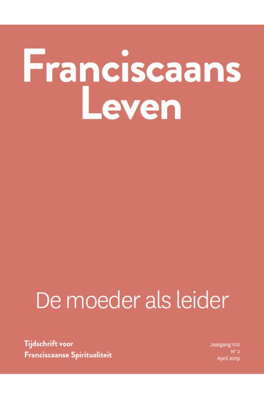 Franciscaans Leven   Nummer 2 2019