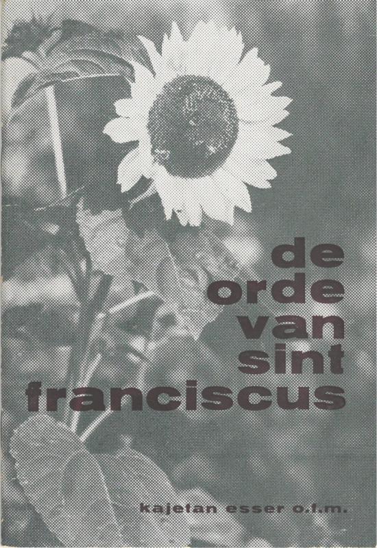 De orde van Sint Franciscus   Haar religieuze verschijningsvorm en haar taak in het Rijk van God