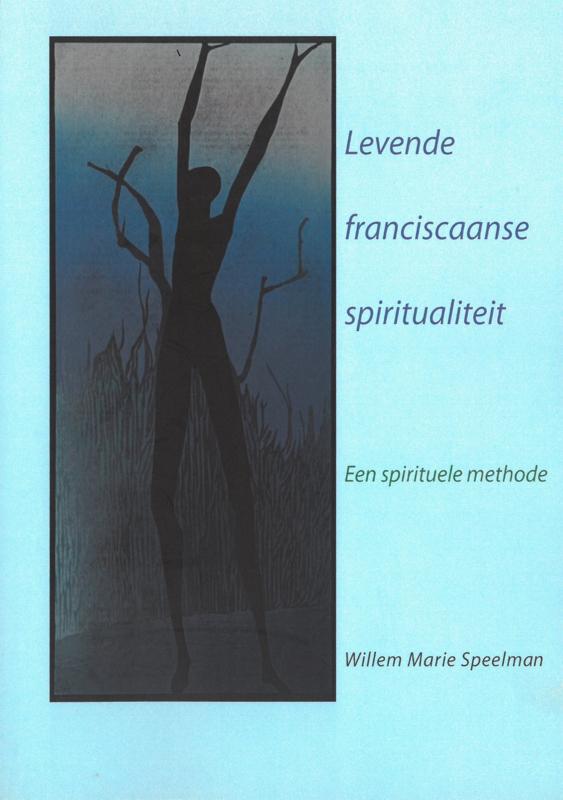 Levende franciscaanse spiritualiteit | Een spirituele methode