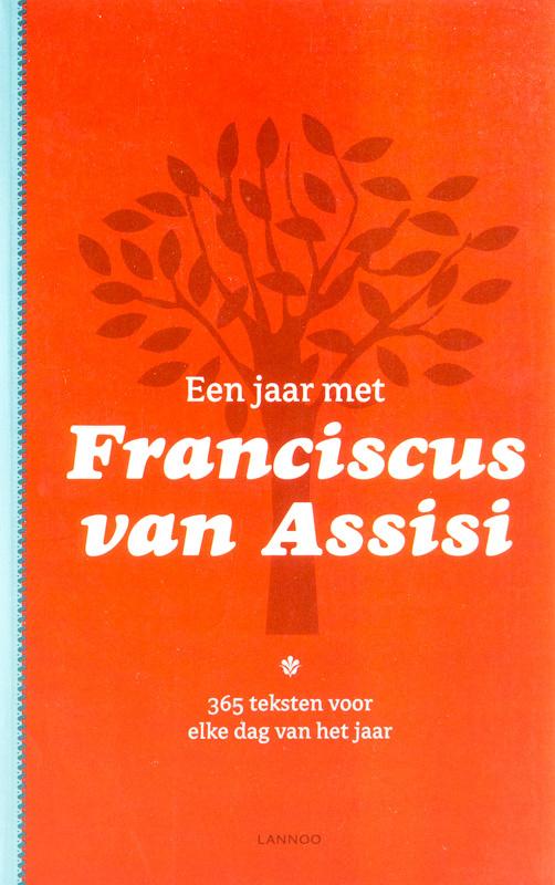 Een jaar met Franciscus van Assisi   365 teksten voor elke dag van het jaar