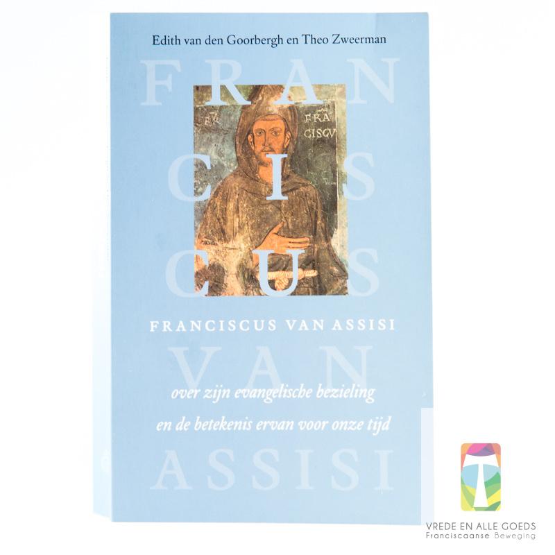 Franciscus van Assisi | over zijn evangelische bezieling en de betekenis ervan voor onze tijd
