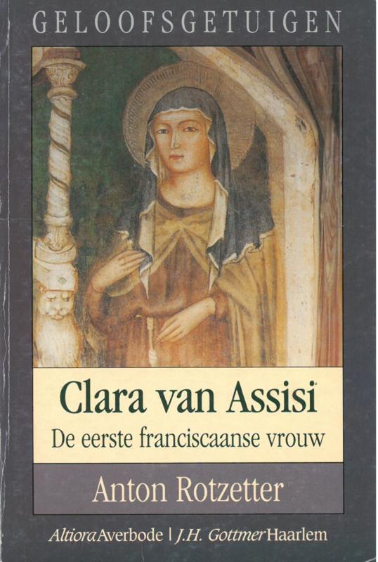 Clara van Assisi   De eerste franciscaanse vrouw