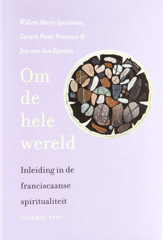 Om de hele wereld | Inleiding in de franciscaanse spiritualiteit