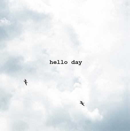 hello day