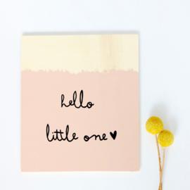 "Houten poster babykamer ""Hello little one"""