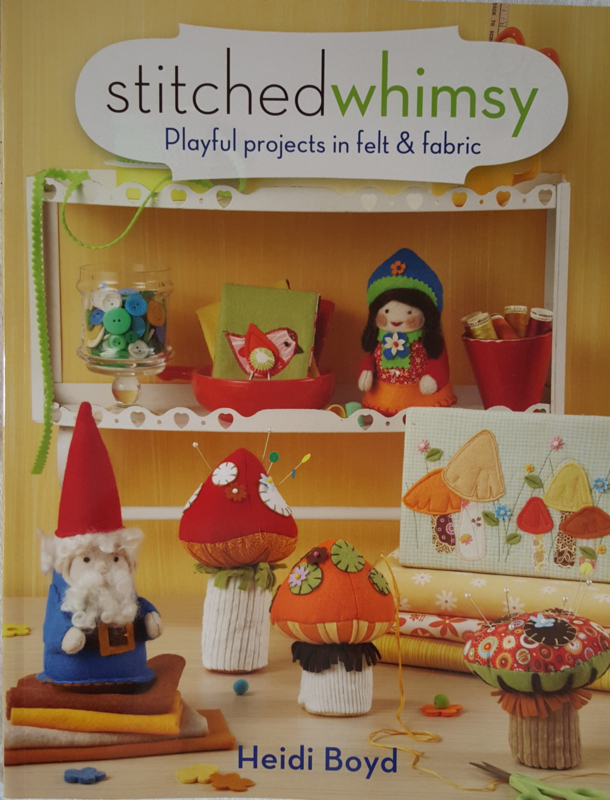 Stitched whimsy, playful projects in felt and fabric