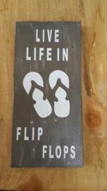 Bordje live life in flip flops