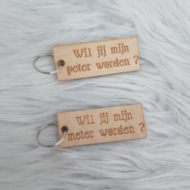 Houten sleutelhanger 'Wil je mijn meter/peter worden?'