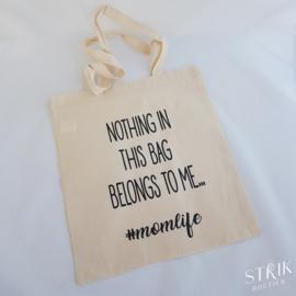 Shoppingtas 'Nothing in this bag belongs to me #momlife'