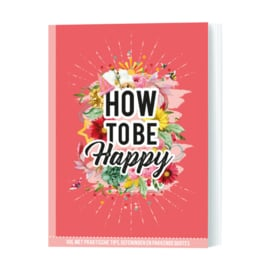 How to be Happy - Mariëlle Borgart