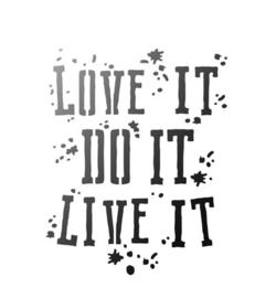 Love it Do it Live it A4