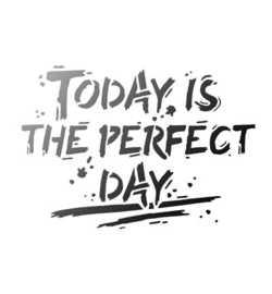 Today is the perfect day A4