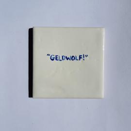 """Tegel: """"Geldwolf!"""""""