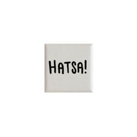 Mini tegeltje met de tekst HATSA! - Crème 5 cm x 5 cm