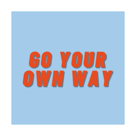 Poster Go your own way - Vierkant 21 cm x 21 cm
