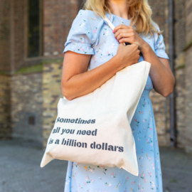 Katoenen tas met grappige tekst ALL YOU NEED IS A BILLION DOLLARS