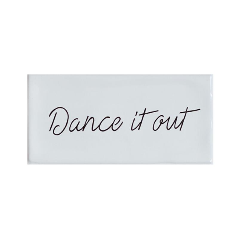 Tegel met tegeltjeswijsheid DANCE IT OUT - crème 7,5 cm x 15 cm