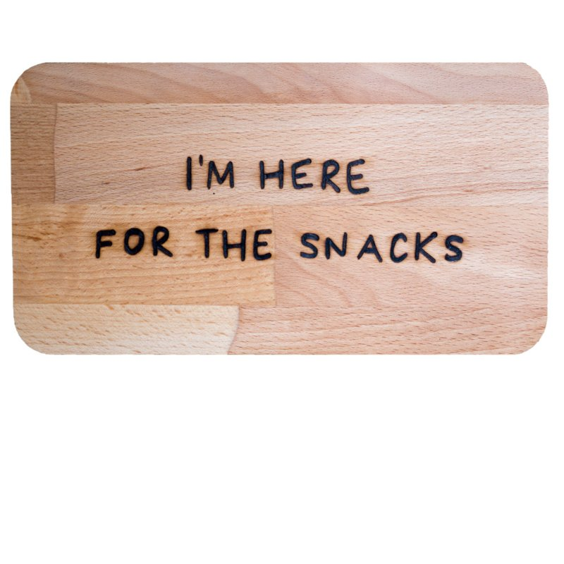 Snijplank - Here for the snacks