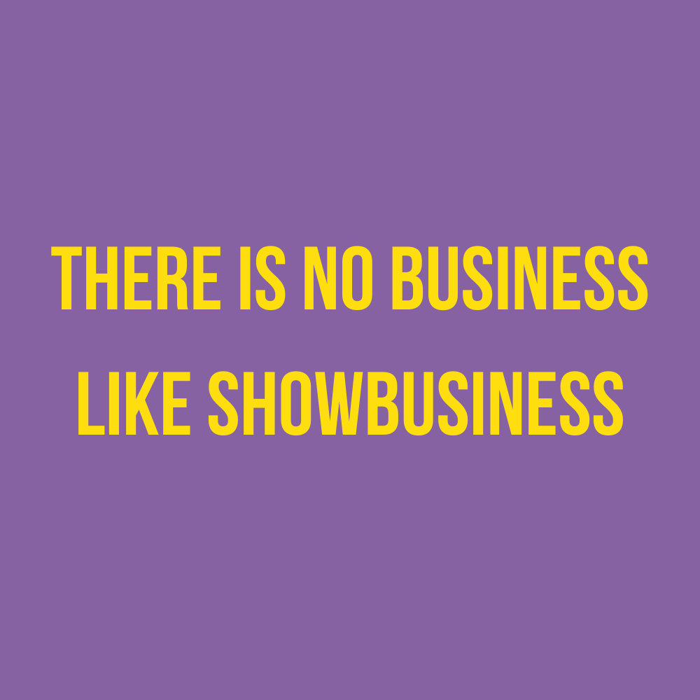 spotify-playlist-van-gekkiggeit-there-is-no-business-like-showbusiness