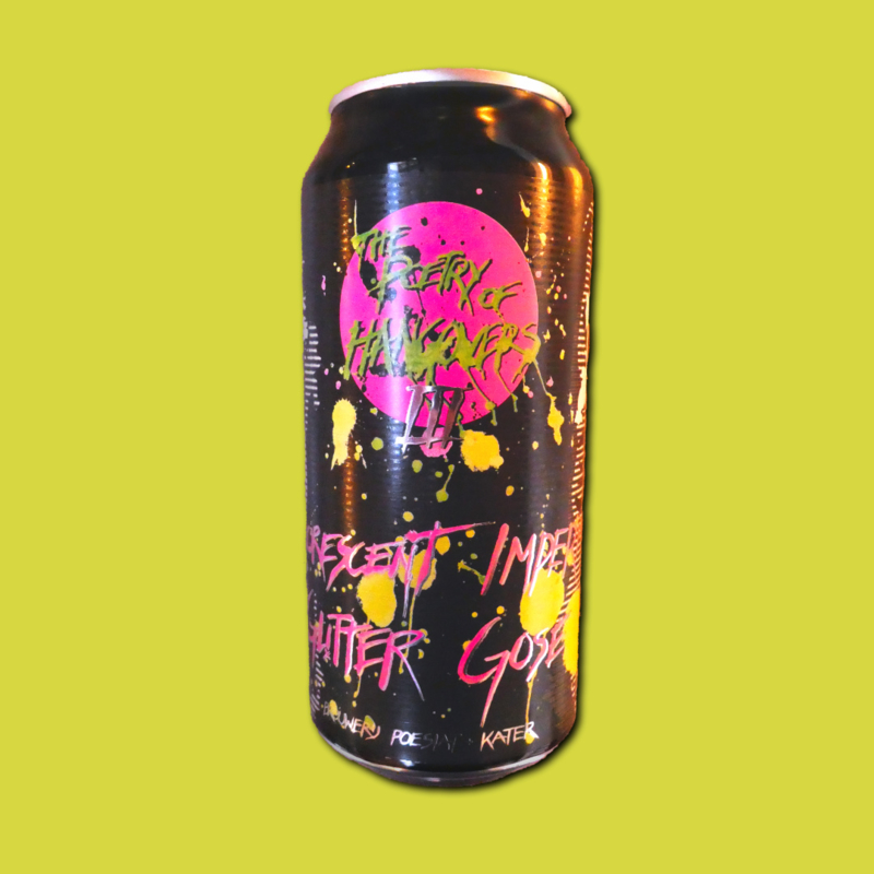 The Poetry of Hangovers Verse 3: Fluorescent Imperial Glitter Gose