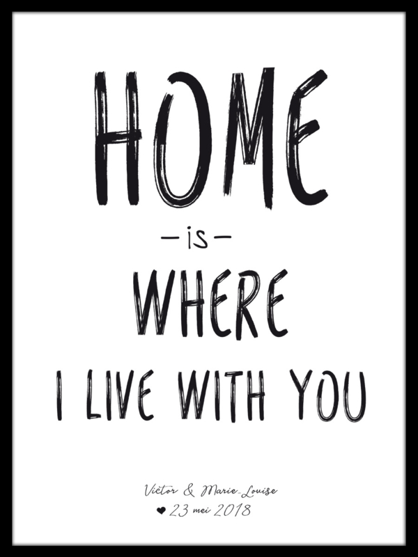 Quote poster - Home is where I live with you