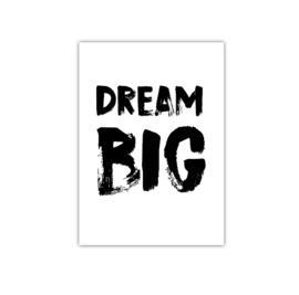 Dream Big || A5 Poster