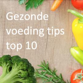 GEZONDE VOEDING TIPS TOP 10