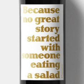 No great story started with someone eating a salad