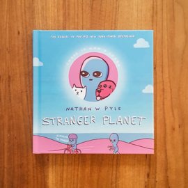 'Stranger Planet' - Nathan W. Pyle