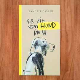'Er zit een hond in u' - Randall C.