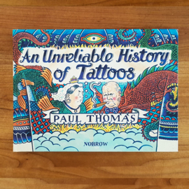 'An Unreliable History of Tattoos' - Paul Thomas