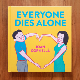'Everyone dies alone' - Joan Cornellà
