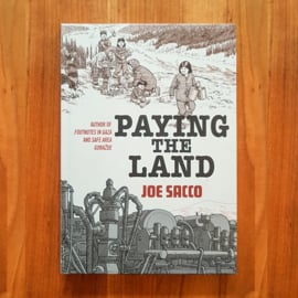 'Paying the land' - Joe Sacco