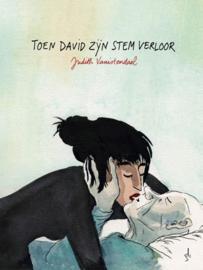 'Toen David zijn stem verloor' - Judith Vanistdael