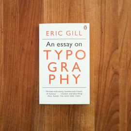 'An essay on typography' - Eric Gill