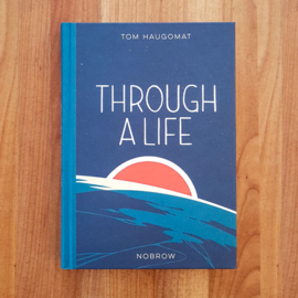 'Through a life' - Tom Haugomat