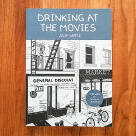 'Drinking at the movies' - Julia Wertz