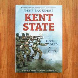 'Kent State: Four Dead in Ohio' - Derf Backderf