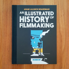 'An Illustrated History of Filmmaking' - A.A. Boardman