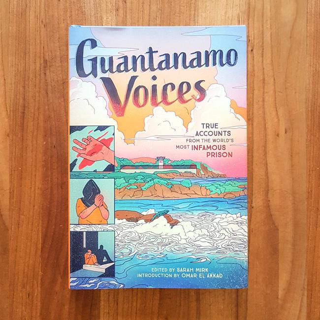 'Guantanamo Voices' - Sarah Mirk