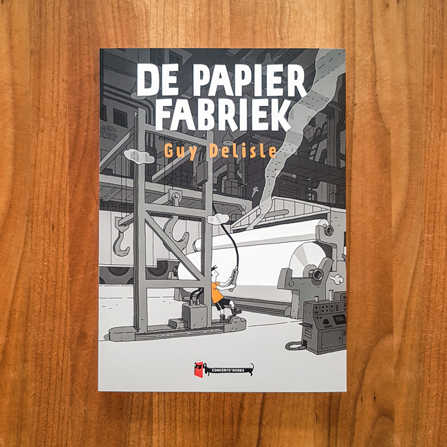 De papierfabriek - Guy Delisle