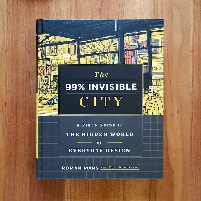 'The 99% Invisible City' - Roman Mars | Kurt Kohlstedt
